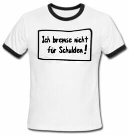 T-Shirt Schuldenbremse