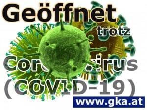 Geöffnet, trotz Coronavirus bzw. Covid-19